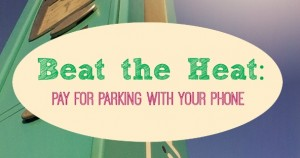 Beat the heat 1 cover e1431538086383 300x158 - Pay for Parking with Your Phone