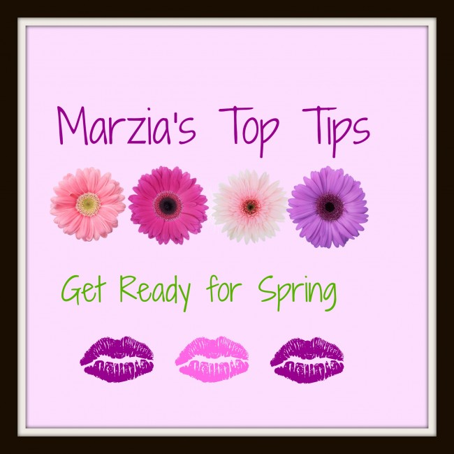 Marzia's Top Tips: Get Ready for Spring