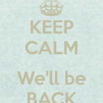 keep calm we ll be back 84 150x150 - Happy Huggy Housewives